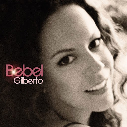 Bebel Gilberto альбом Bebel Gilberto
