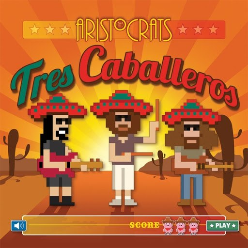The Aristocrats альбом Tres Caballeros