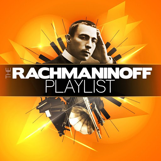 Sergei Rachmaninoff альбом The Rachmaninoff Playlist