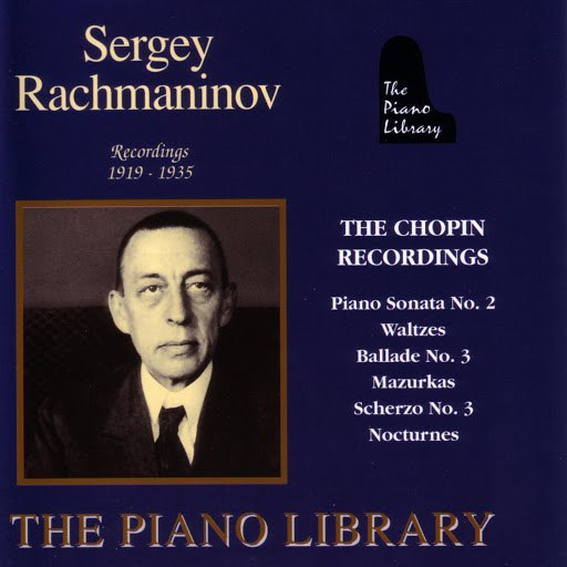 Sergei Rachmaninoff альбом The Chopin Recordings