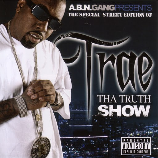 Trae album Tha Truth Show - Street Edition