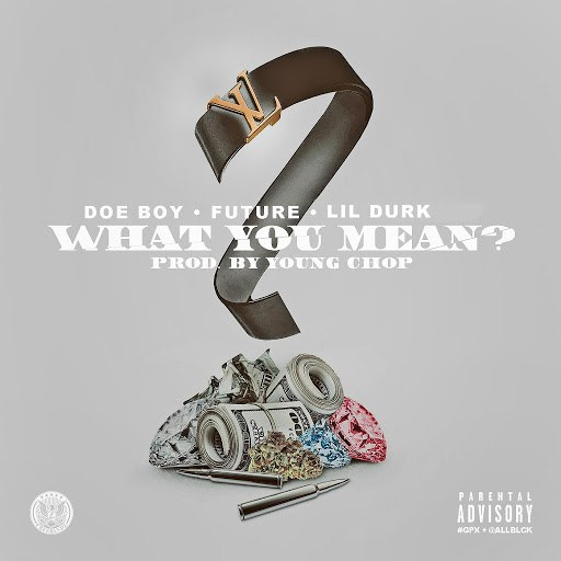 Doe Boy альбом What You Mean (feat. Future & Soulja Boy)