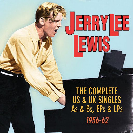 Jerry Lee Lewis альбом The Complete US & UK Singles A's & B's, EP's & LP's 1956-62