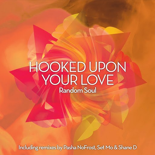 Random Soul альбом Hooked Upon Your Love