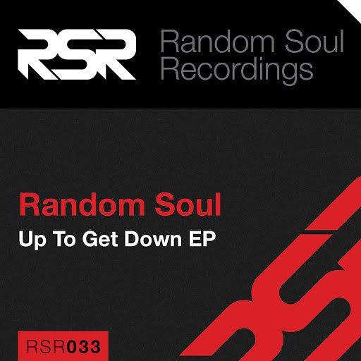 Random Soul альбом Up to Get Down EP