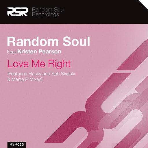 Random Soul альбом Love Me Right (feat. Kristen Pearson)