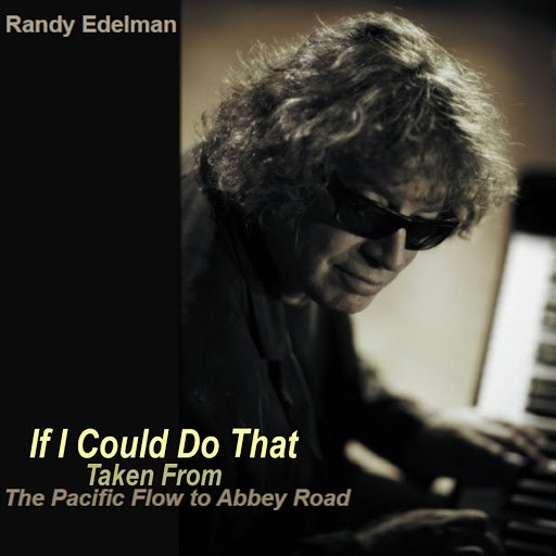 Randy Edelman альбом If I Could Do That (Digital Single)