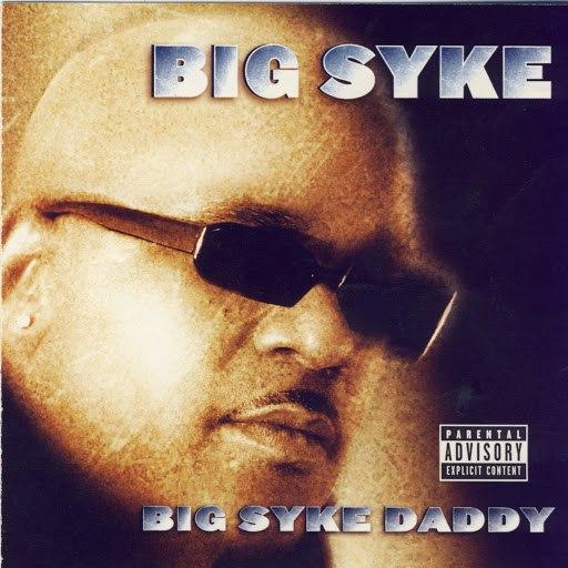 Big Syke альбом Big Syke Daddy