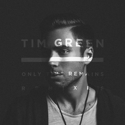 Tim Green альбом Only Time Remains (Remixes)