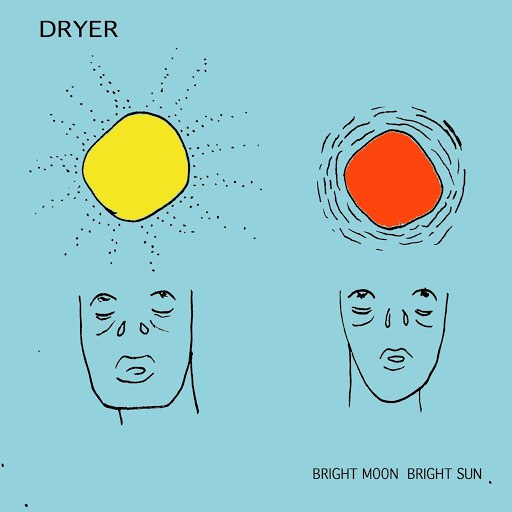 Dryer альбом Bright Moon Bright Sun