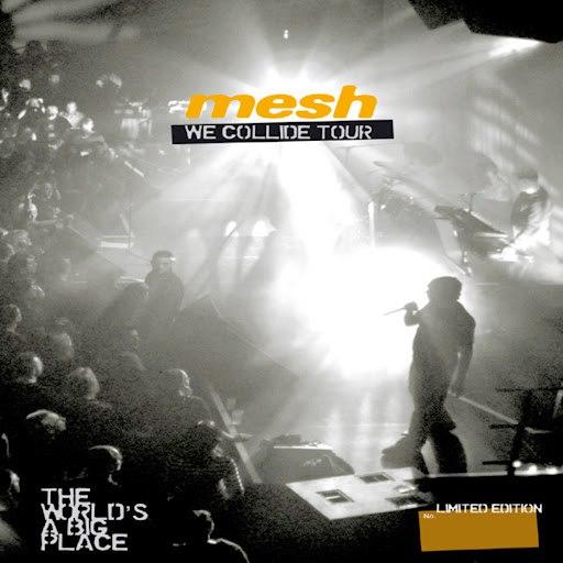 MESH альбом We Collide Tour - The World's a Big Place