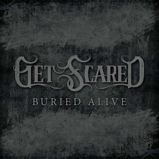 Get Scared альбом Buried Alive