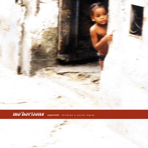 Mo' Horizons альбом Superworld - Children's World Replay