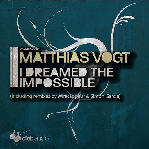 Matthias Vogt альбом I Dreamed The Impossible