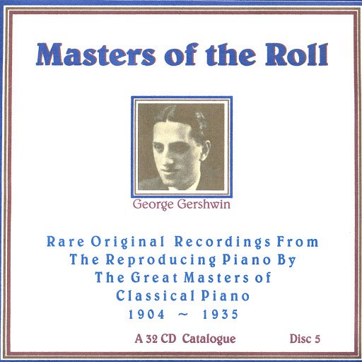 George Gershwin альбом Masters Of The Roll - Disc 5