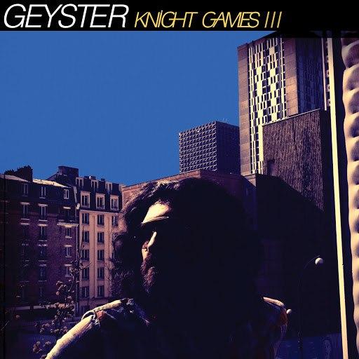 Geyster альбом Knight Games, Vol. 3