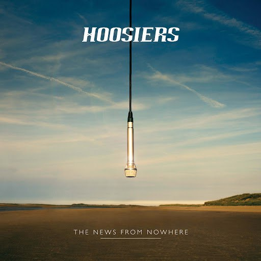 The Hoosiers альбом The News from Nowhere