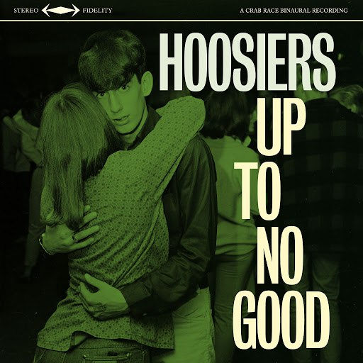 The Hoosiers альбом Up To No Good