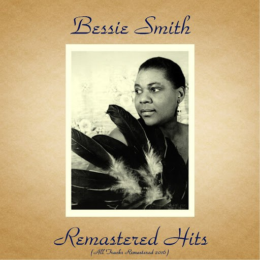 Bessie Smith альбом Remastered Hits (All Tracks Remastered 2016)