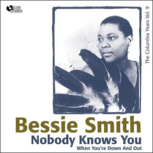 Bessie Smith альбом Nobody Knows You When You're Down and Out (Columbia Recordings Vol. 9)