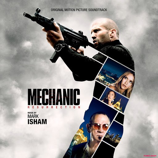 Mark Isham альбом Mechanic: Resurrection (Original Motion Picture Soundtrack)