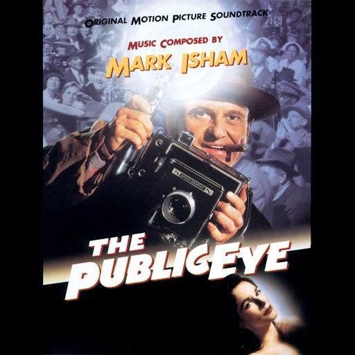 Mark Isham альбом The Public Eye (Original Motion Picture Soundtrack)