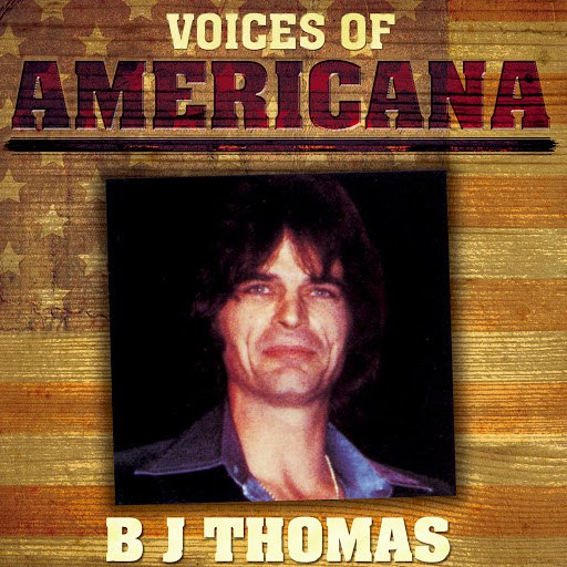 B.J. Thomas альбом Voices Of Americana: Luckiest Man In The World