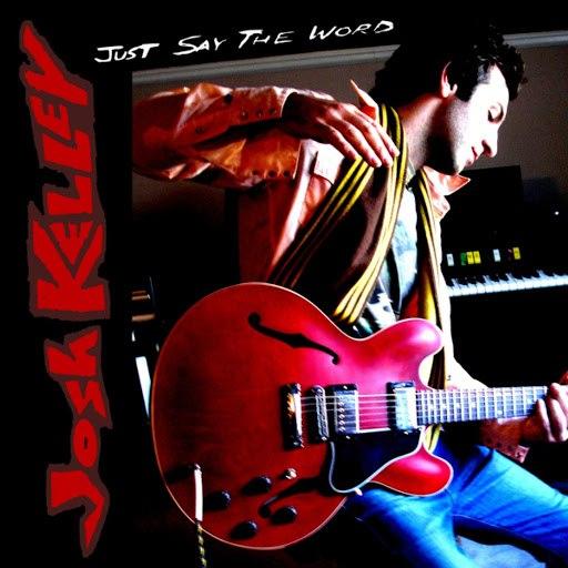 josh kelley альбом Just Say the Word