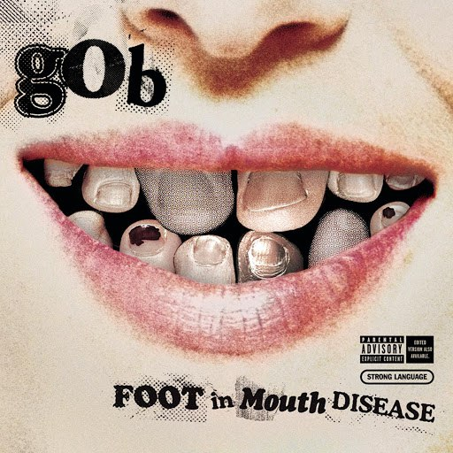 Gob альбом Foot In Mouth Disease