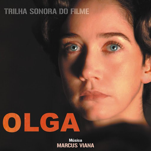 Marcus Viana альбом Olga (Original Motion Picture Soundtrack)