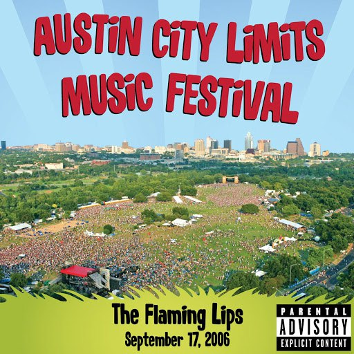 The Flaming Lips альбом Live at Austin City Limits Music Festival 2006