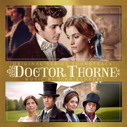 Ilan Eshkeri альбом Doctor Thorne (Original Series Soundtrack)