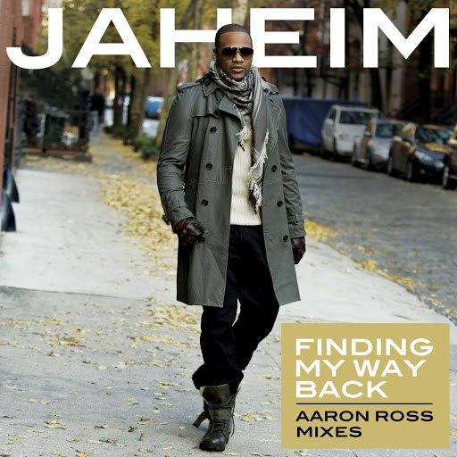 Jaheim альбом Finding My Way Back (Aaron Ross Remixes)