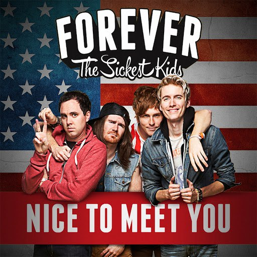 Forever The Sickest Kids альбом Nice To Meet You