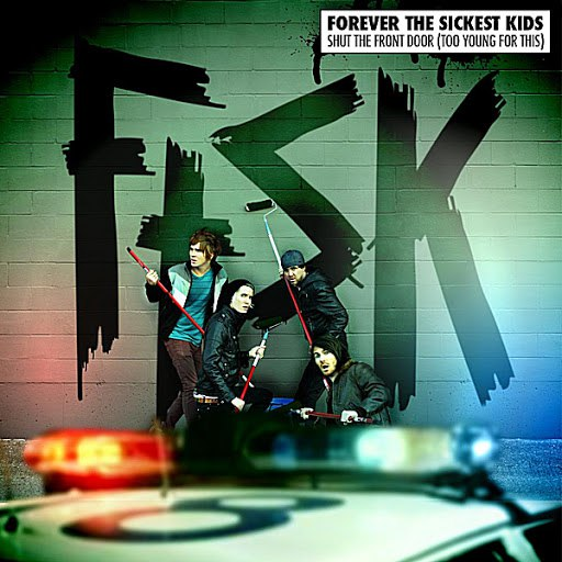 Forever The Sickest Kids альбом Shut the Front Door (Too Young for This)