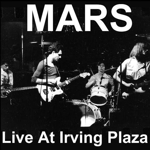 Mars альбом Live at Irving Plaza