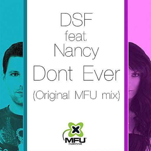 DSF альбом Dont Ever (Original MFU Mix) [feat. Nancy]