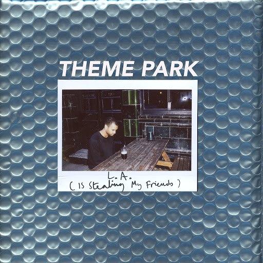 Theme Park альбом L.A. (Is Stealing My Friends)