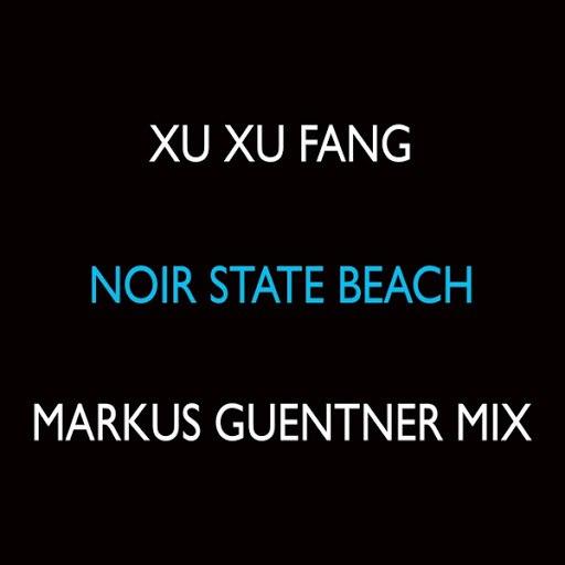 Xu Xu Fang альбом Noir State Beach (Markus Guentner Mix)