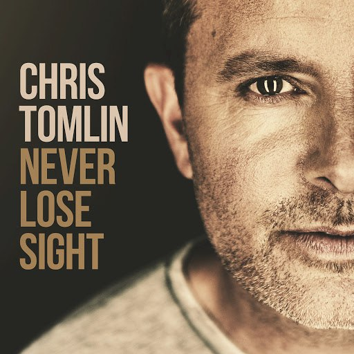 Chris Tomlin альбом Never Lose Sight (Deluxe Edition)