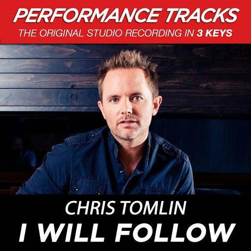 Chris Tomlin альбом I Will Follow (Performance Tracks) - EP