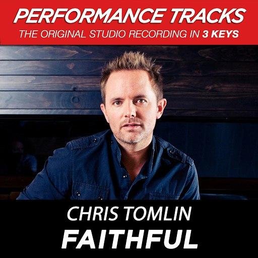Chris Tomlin альбом Faithful (Performance Tracks) - EP