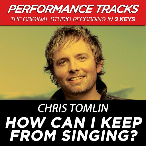 Chris Tomlin альбом How Can I Keep From Singing? (Performance Tracks) - EP