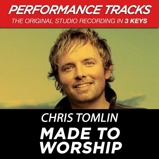 Chris Tomlin альбом Made To Worship (Performance Tracks) - EP