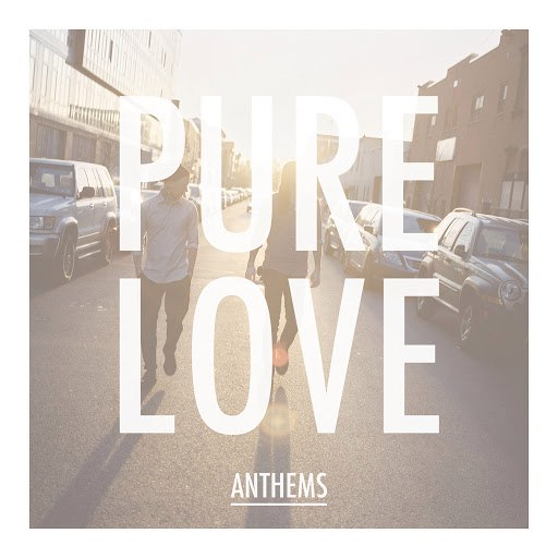 Pure Love альбом Anthems