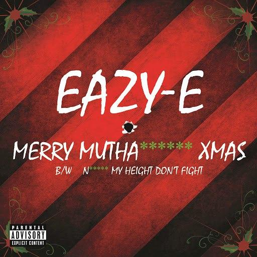 Eazy-E альбом Merry Muthafuckin' X-Mas