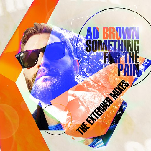 Ad Brown альбом Something for the Pain (The Extended Mixes)