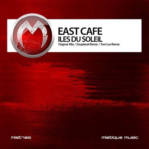 East Cafe альбом Iles Du Soleil