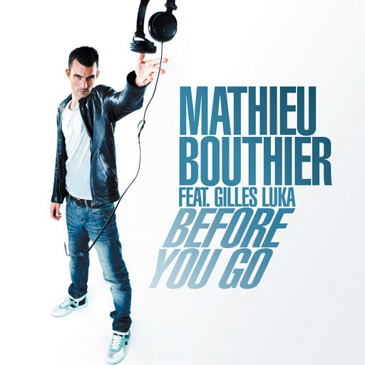 Mathieu Bouthier альбом Before You Go (feat. Gilles Luka)