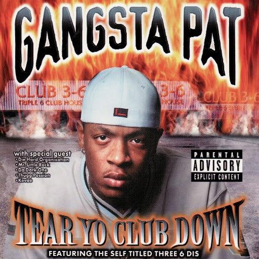 Gangsta Pat альбом Tear Yo Club Down
